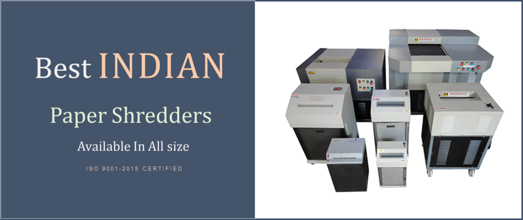 Indian reputed Paper Shredders Manufacturer